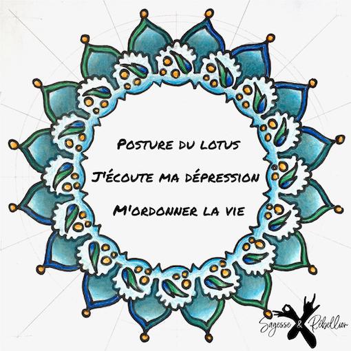 Posture du Lotus, J'écoute ma dépression, M'ordonner la vie